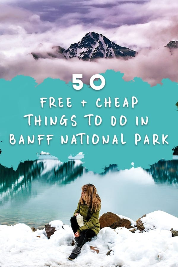 Are you planning a trip to Banff National Park on a budget? Don't go by this list of 50 things to do in Banff National Park. Don't forget to save this to your travel board so you can find it later! Banff hikes | Banff Canada | Banff National Park hiking | Banff National Park winter | Lake Louise Canada | Banff National Park Lake Louise | #thingstodoinbanff #banff #banffnationalpark