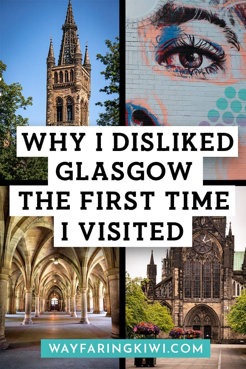 why i disliked glasgow the first time i visited pin